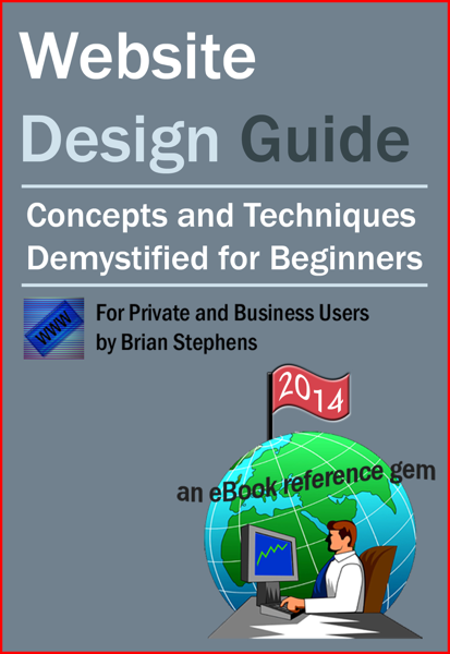 Website Design Guide for Private and Business Users: Concepts and Techniques Demystified For Beginners