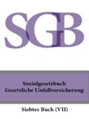 Sozialgesetzbuch (SGB) Siebtes Buch (VII) - Gesetzliche Unfallversicherung 2016