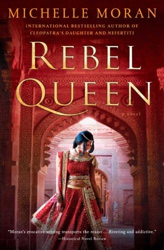 Michelle Moran - Rebel Queen