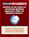 Analysis Of The Threat Of Genetically Modified Organisms GMOs For Biological Warfare - Bioweapons Biowar Bioterrorism Biotechnology Synthesized DNA Pathogens Toxins Weaponization