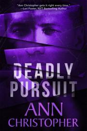 Deadly Pursuit - Ann Christopher book summary