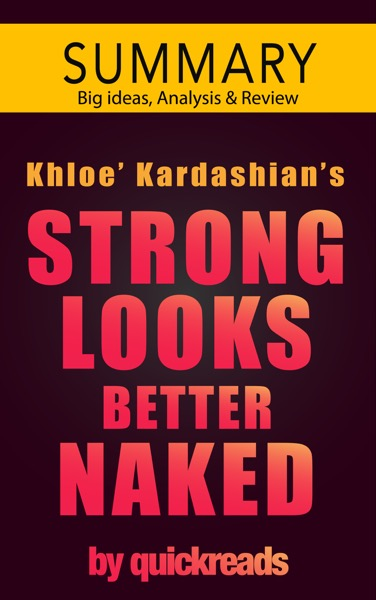 Strong Looks Better Naked by Khloé Kardashian -- Summary & Analysis