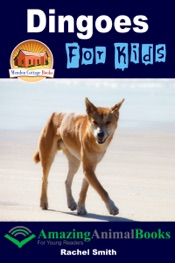 Download and Read Online Dingoes For Kids