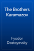 Fyodor Dostoyevsky - The Brothers Karamazov artwork