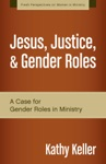 Jesus Justice And Gender Roles