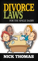 Divorce Laws For The Single Daddy