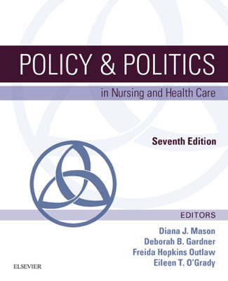 Policy and Politics in Nursing and Health Care  - Diana J. Mason, Deborah B Gardner, Freida Hopkins Outlaw & Eileen T. O'Grady book
