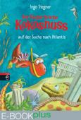 Der kleine Drache Kokosnuss auf der Suche nach Atlantis (E-Book plus)