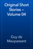Guy de Maupassant - Original Short Stories — Volume 04 artwork
