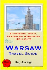 Warsaw, Poland Travel Guide - Sightseeing, Hotel, Restaurant & Shopping Highlights (Illustrated)