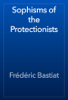 Frédéric Bastiat - Sophisms of the Protectionists artwork