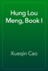 Xueqin Cao - Hung Lou Meng, Book I artwork