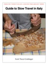 Guide To Slow Travel In Italy