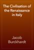 Jacob Burckhardt - The Civilisation of the Renaissance in Italy artwork