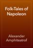 Alexander Amphiteatrof - Folk-Tales of Napoleon artwork