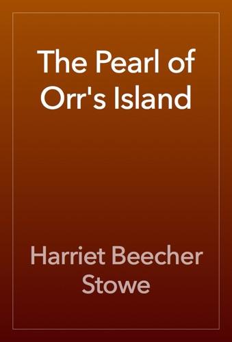 Harriet Beecher Stowe - The Pearl of Orr's Island
