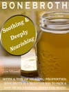 Soothing  Deeply Nourishing Bone Broth