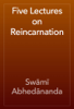 SwДЃmД« AbhedДЃnanda - Five Lectures on Reincarnation artwork