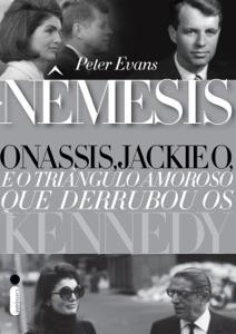 Nêmesis: Onassis, Jackie O e o triângulo amoroso que derrubou os Kennedy Book Cover