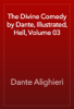 Dante Alighieri - The Divine Comedy by Dante, Illustrated, Hell, Volume 03 artwork