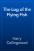 Harry Collingwood - The Log of the Flying Fish artwork