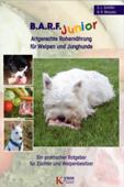 B.A.R.F. Junior - Artgerechte Rohernährung für Welpen und Junghunde