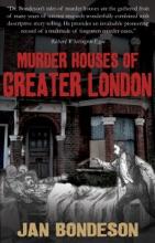 Murder Houses Of Greater London