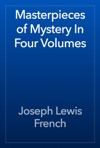 Masterpieces Of Mystery In Four Volumes