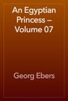 An Egyptian Princess  Volume 07