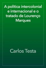 A politica intercolonial e internacional e o tratado de Lourenço Marques