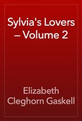 Sylvia's Lovers — Volume 2