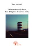 La limitation de la durée de la délégation de service public