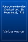 Punch Or The London Charivari Vol 150 February 23 1916