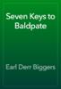 Earl Derr Biggers - Seven Keys to Baldpate artwork