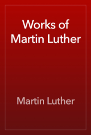 Works of Martin Luther book