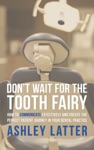 Dont Wait For The Tooth Fairy