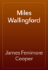 James Fenimore Cooper - Miles Wallingford artwork