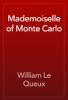 William Le Queux - Mademoiselle of Monte Carlo artwork