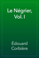 Le Négrier, Vol. I