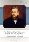 The Metropolitan Tabernacle Pulpit Vol 18 First Ed