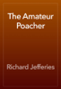 Richard Jefferies - The Amateur Poacher artwork