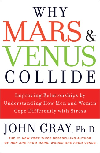 John Gray - Why Mars and Venus Collide