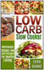 Sara Banks - Low Carb Slow Cooker - Deliciously Simple Low Carb Recipes For Healthy Living  arte
