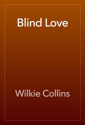 Wilkie Collins - Blind Love