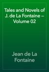 Tales And Novels Of J De La Fontaine  Volume 02