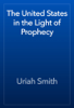 Uriah Smith - The United States in the Light of Prophecy 앨범 사진