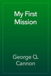 My First Mission