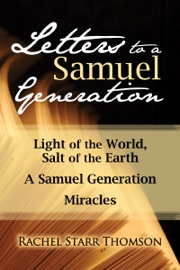 Letters To A Samuel Generation Light Of The World Salt Of The Earth A Samuel Generation Miracles