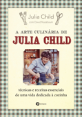 A arte culinária de Julia Child Book Cover