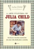 A arte culinária de Julia Child Book Cover
